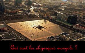 Qui sont les oligarques mongols